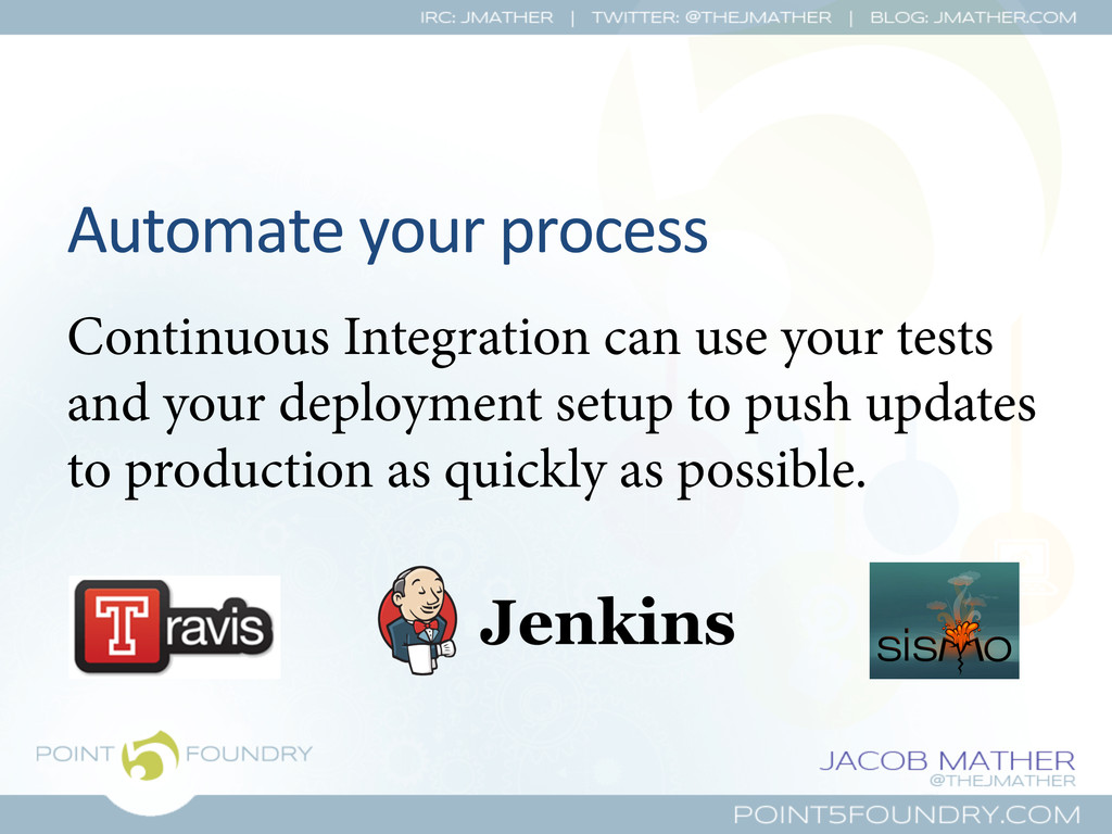Automate your process  Continuous Inte...