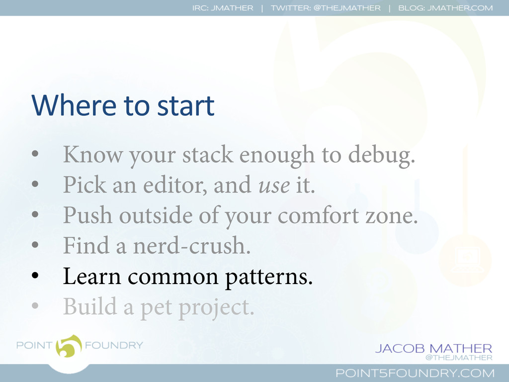 Where to start  • Know your stack eno...