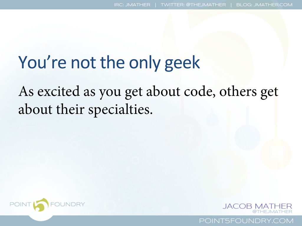 You're not the only geek  As exc...