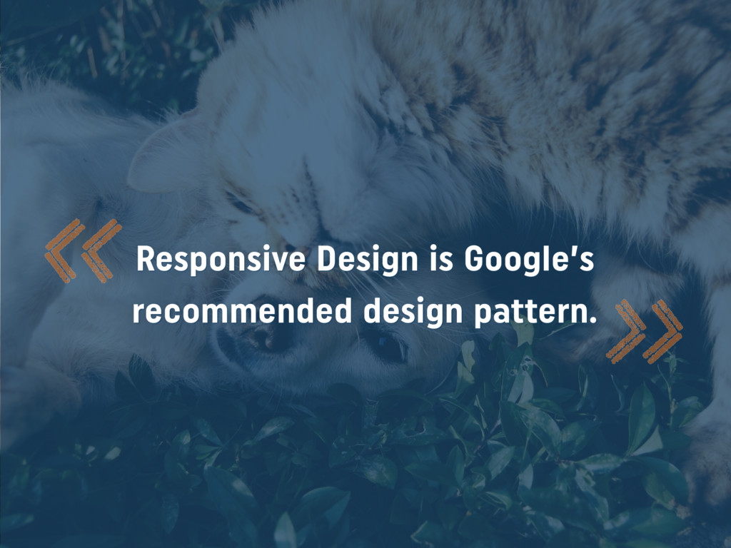 Responsive Design is Google's