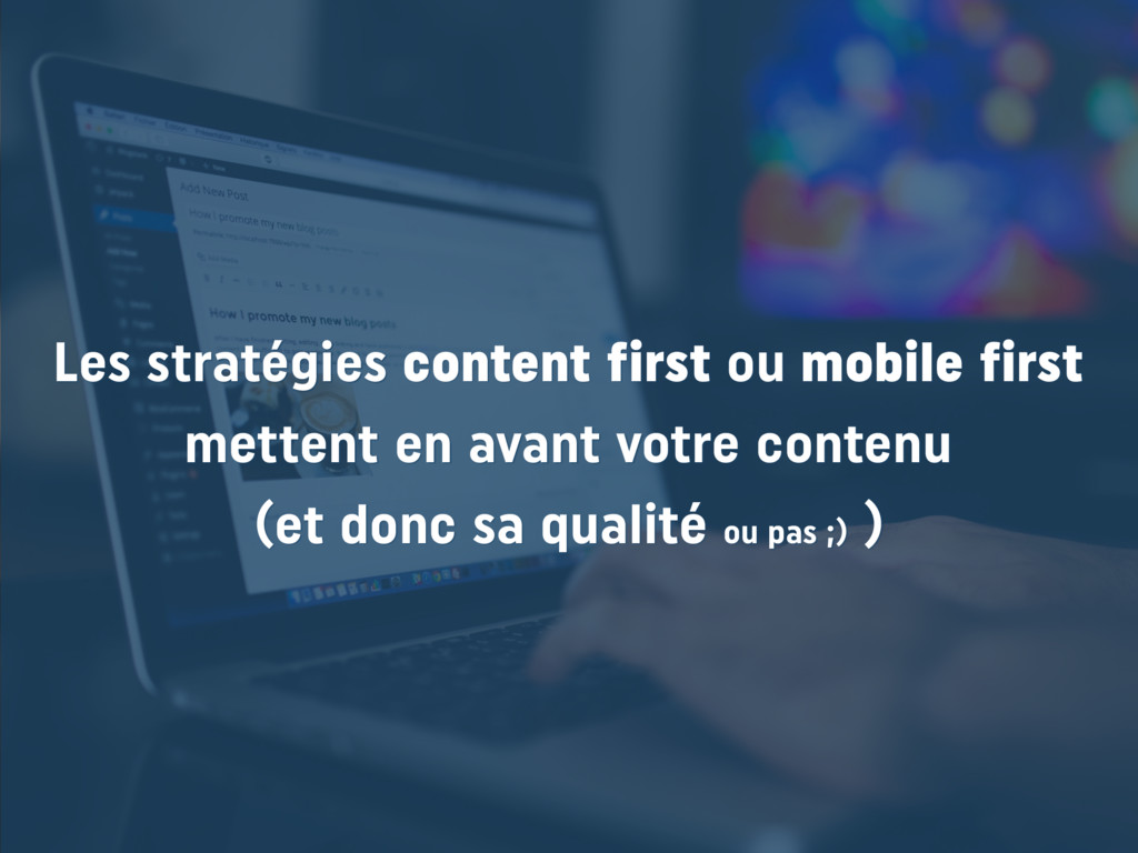 Les stratégies content first ou mobile first me...