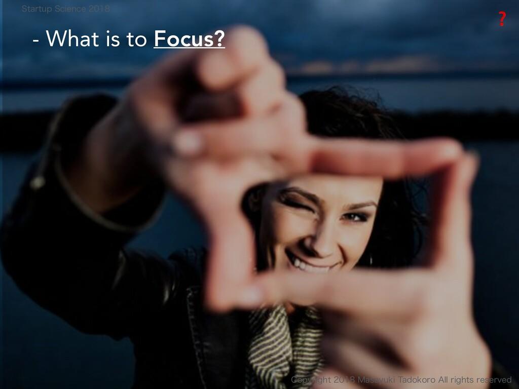 - What is to Focus? ❓ $PQZSJHIU.BTBZVLJ5...