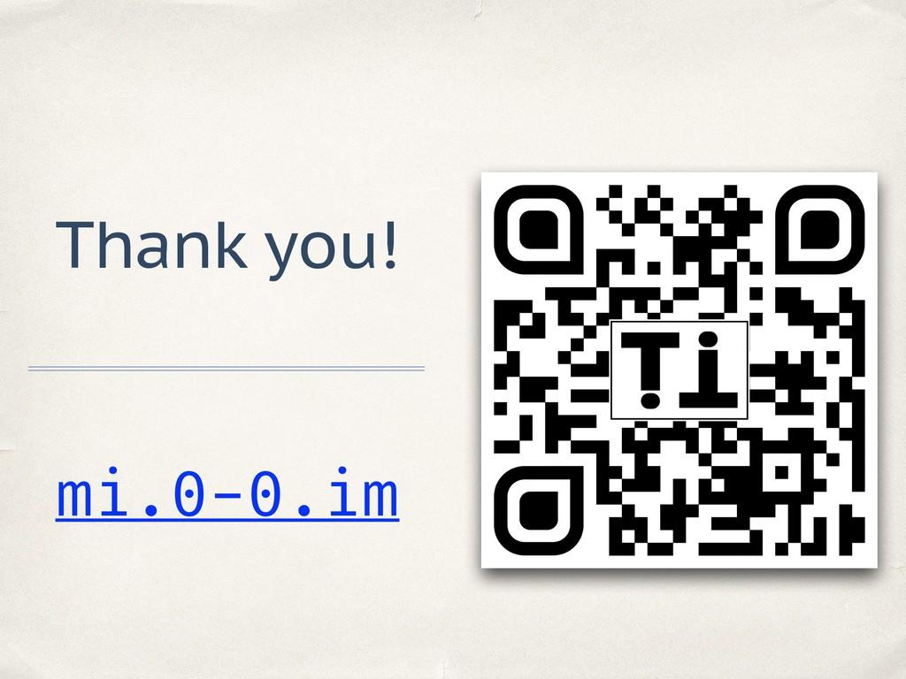 Thank you! mi.0-0.im