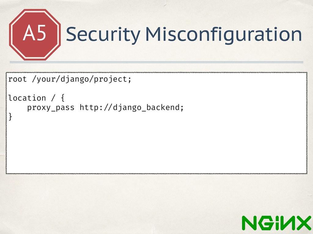 A5 Security Misconfiguration root /your/django/...