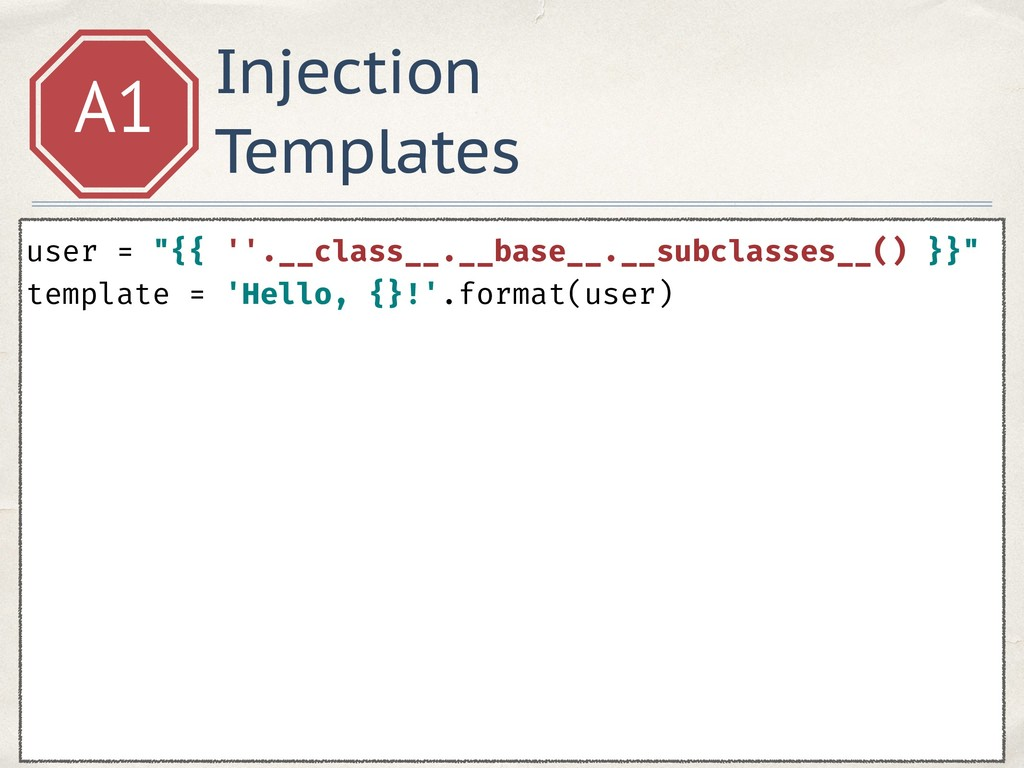 """Injection Templates A1 user = """"{{ ''.__class__...."""