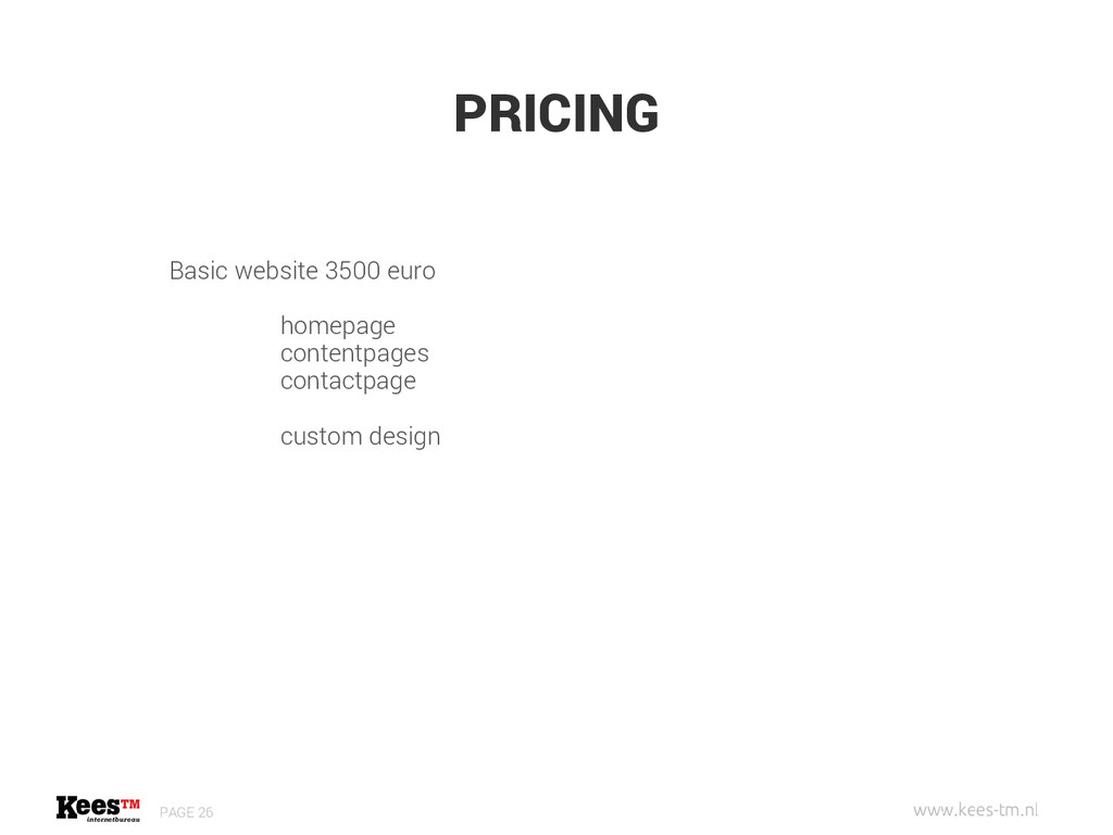 PRICING PAGE 26 Basic website 3500 euro homepag...