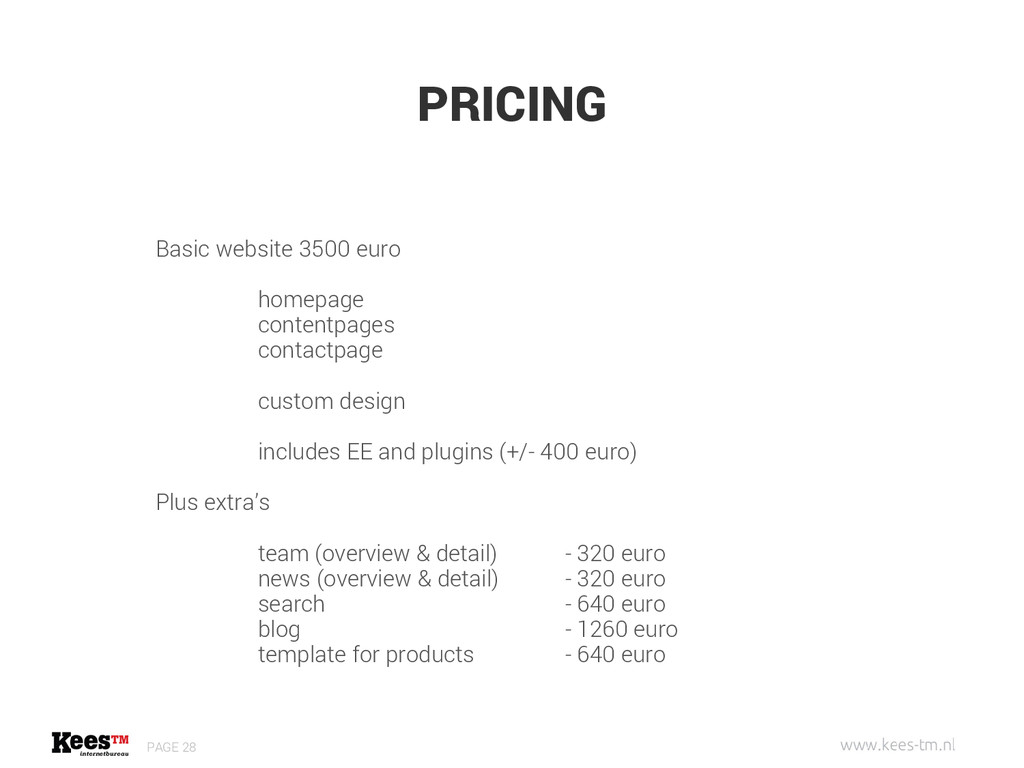PRICING PAGE 28 Basic website 3500 euro homepag...