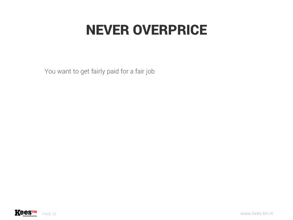 NEVER OVERPRICE PAGE 33 You want to get fairly ...