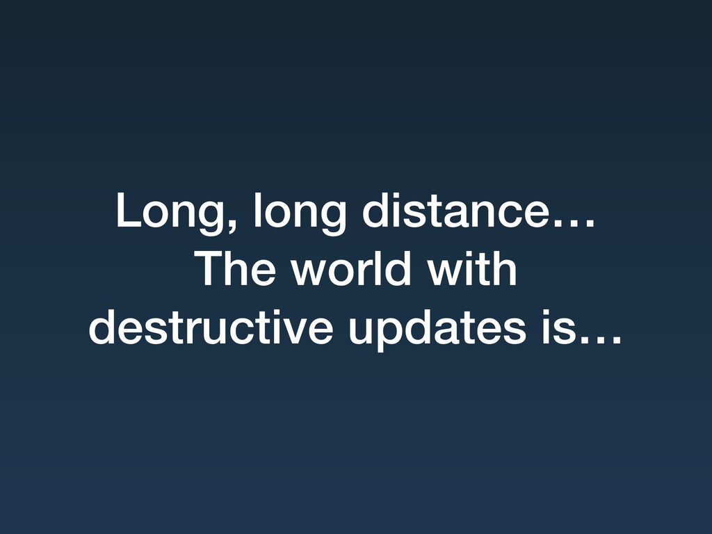 Long, long distance… The world with
