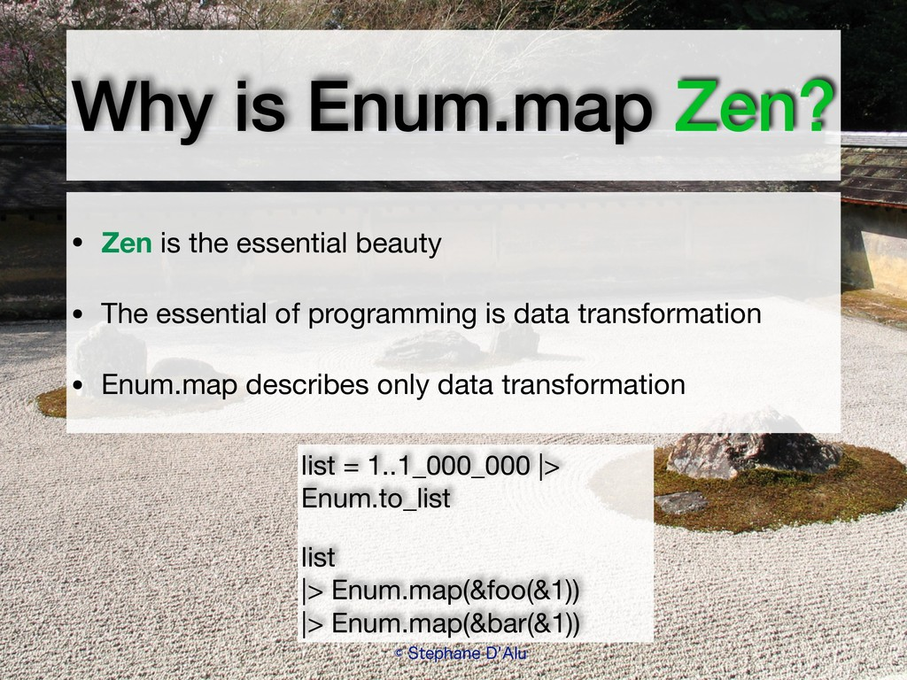 "Why is Enum.map Zen? ˜4UFQIBOF%""MV • Zen is ..."