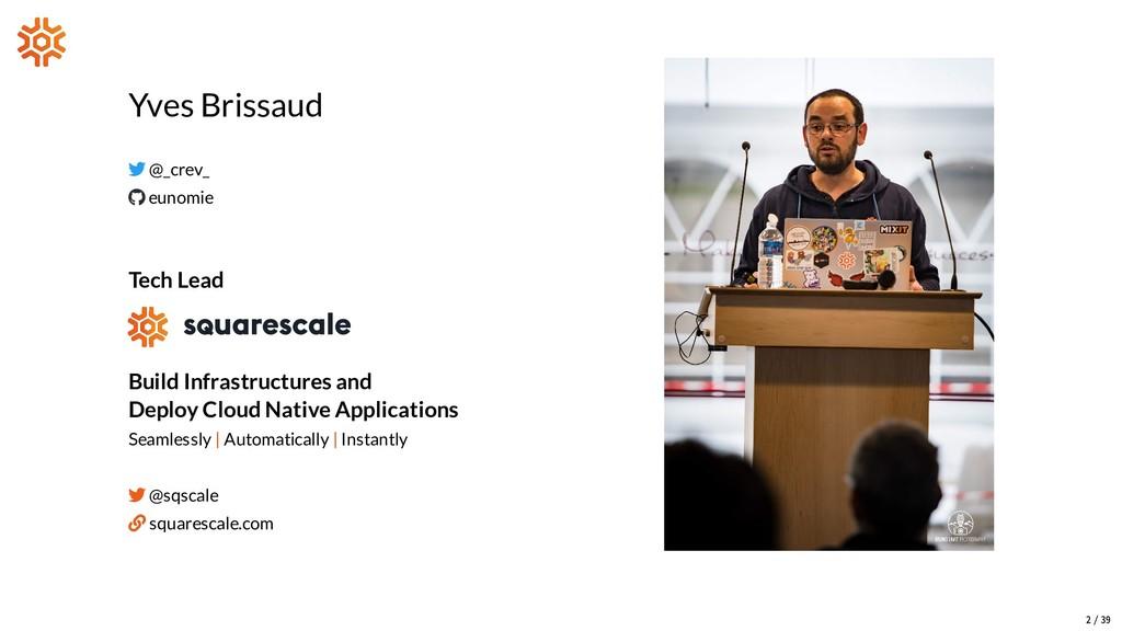 Yves Brissaud  @_crev_  eunomie Tech Lead Bui...