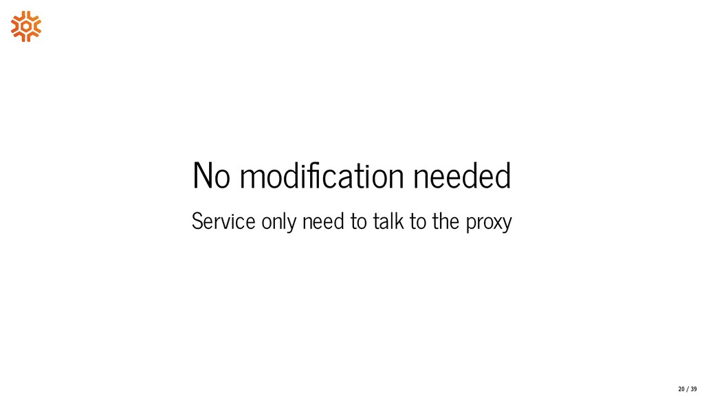 No modi cation needed Service only need to talk...