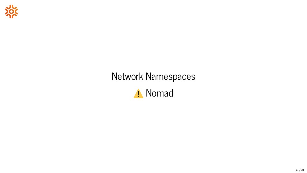 Network Namespaces Nomad 21/39