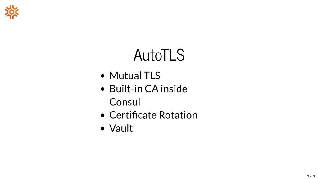 AutoTLS Mutual TLS Built-in CA inside Consul Ce...