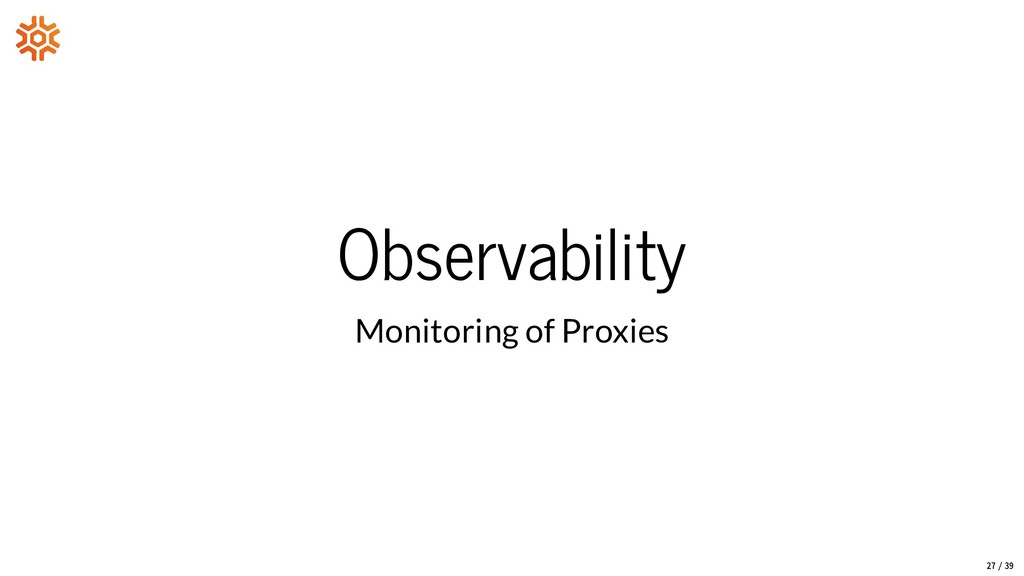 Observability Monitoring of Proxies 27/39