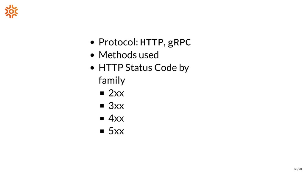 Protocol: HTTP, gRPC Methods used HTTP Status C...