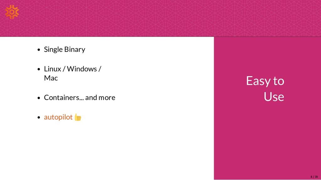 Easy to Use Single Binary Linux / Windows / Mac...