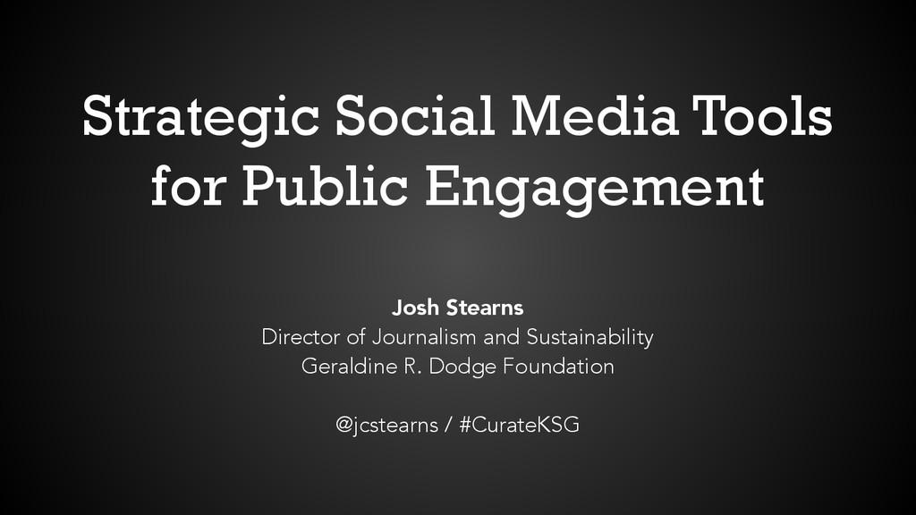 Strategic Social Media Tools for Public Engagem...