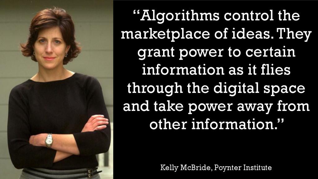 """Algorithms control the marketplace of ideas. T..."