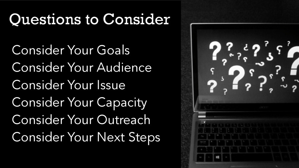 Consider Your Goals Consider Your Audience Cons...