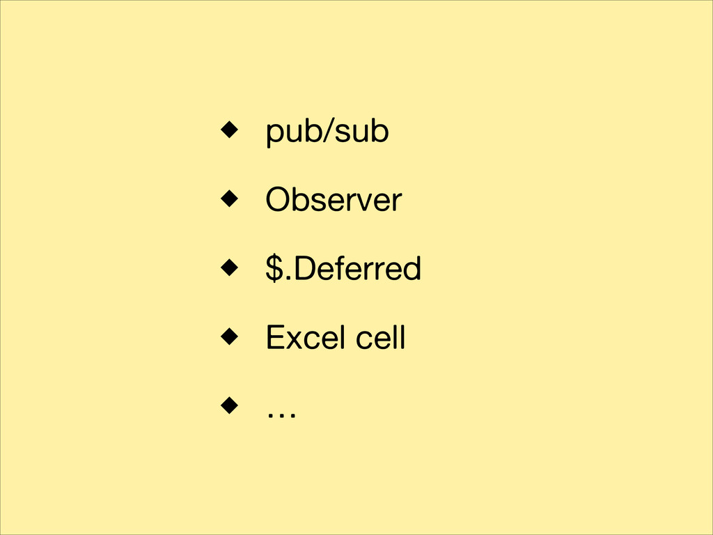 pub/sub Observer $.Deferred Excel cell …