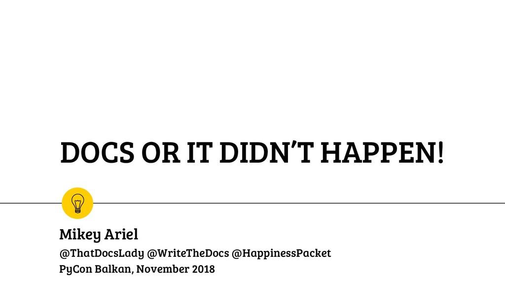 DOCS OR IT DIDN'T HAPPEN! Mikey Ariel @ThatDocs...