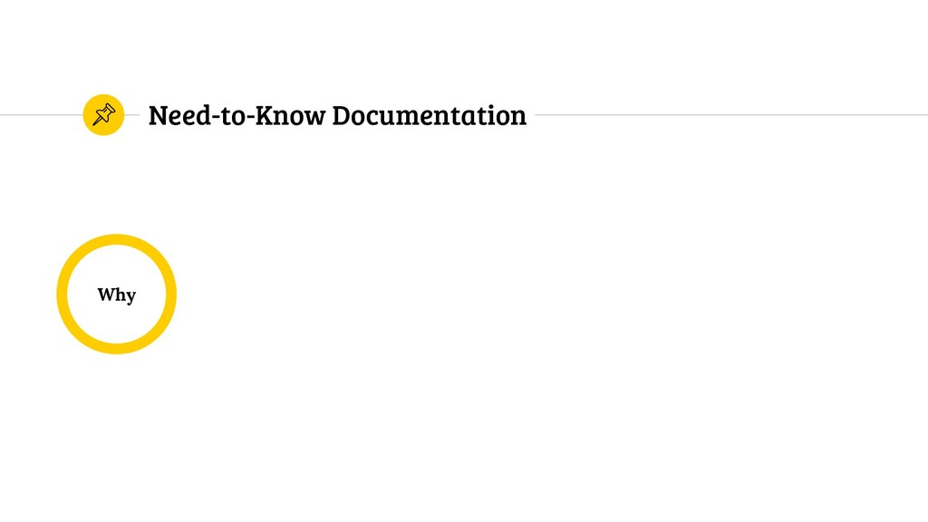 Need-to-Know Documentation Why