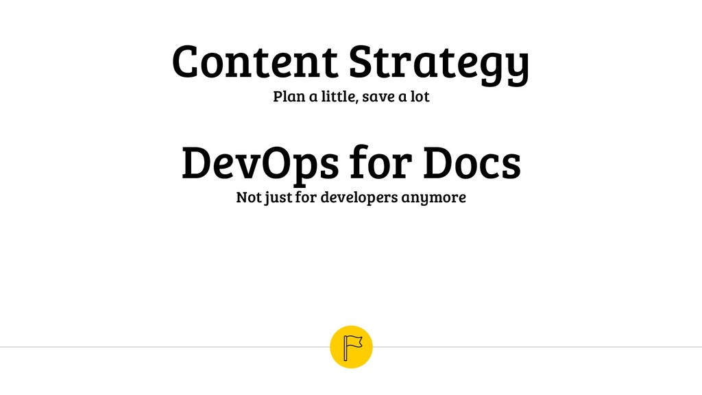 Content Strategy Plan a little, save a lot DevO...
