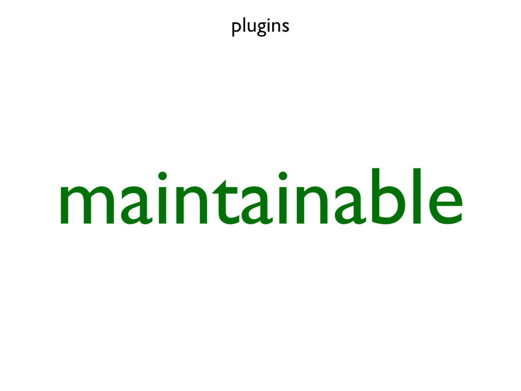 plugins maintainable