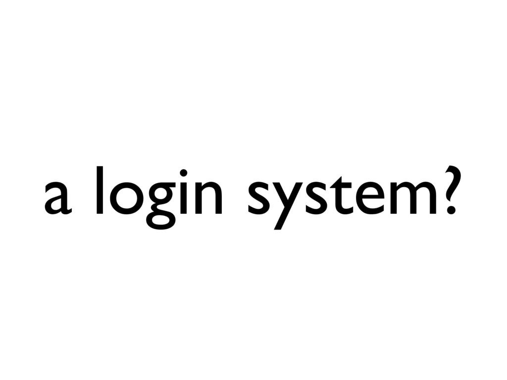 a login system?