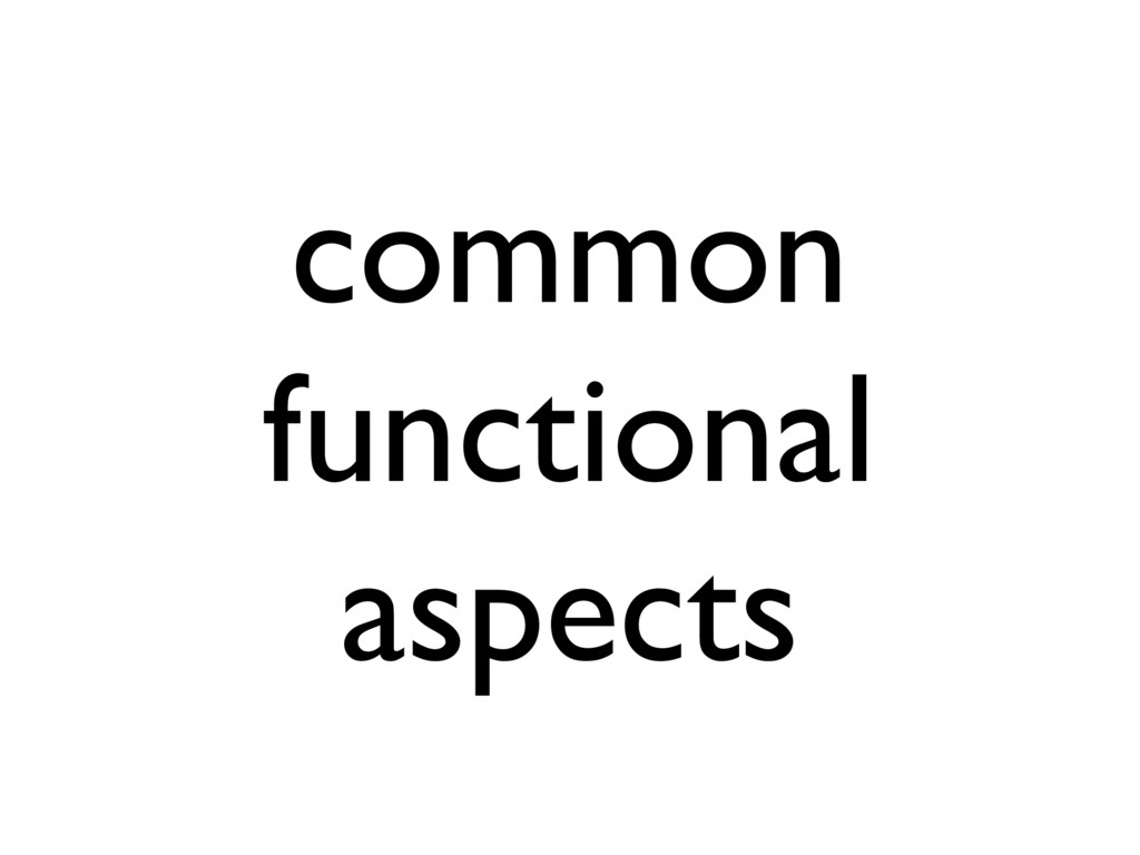 common functional aspects