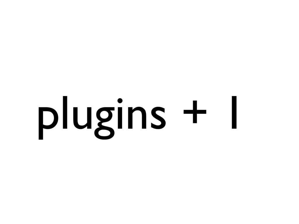 plugins + 1