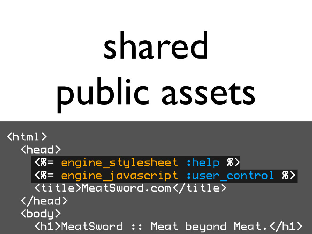 shared public assets <html> <head> <%= engine_s...