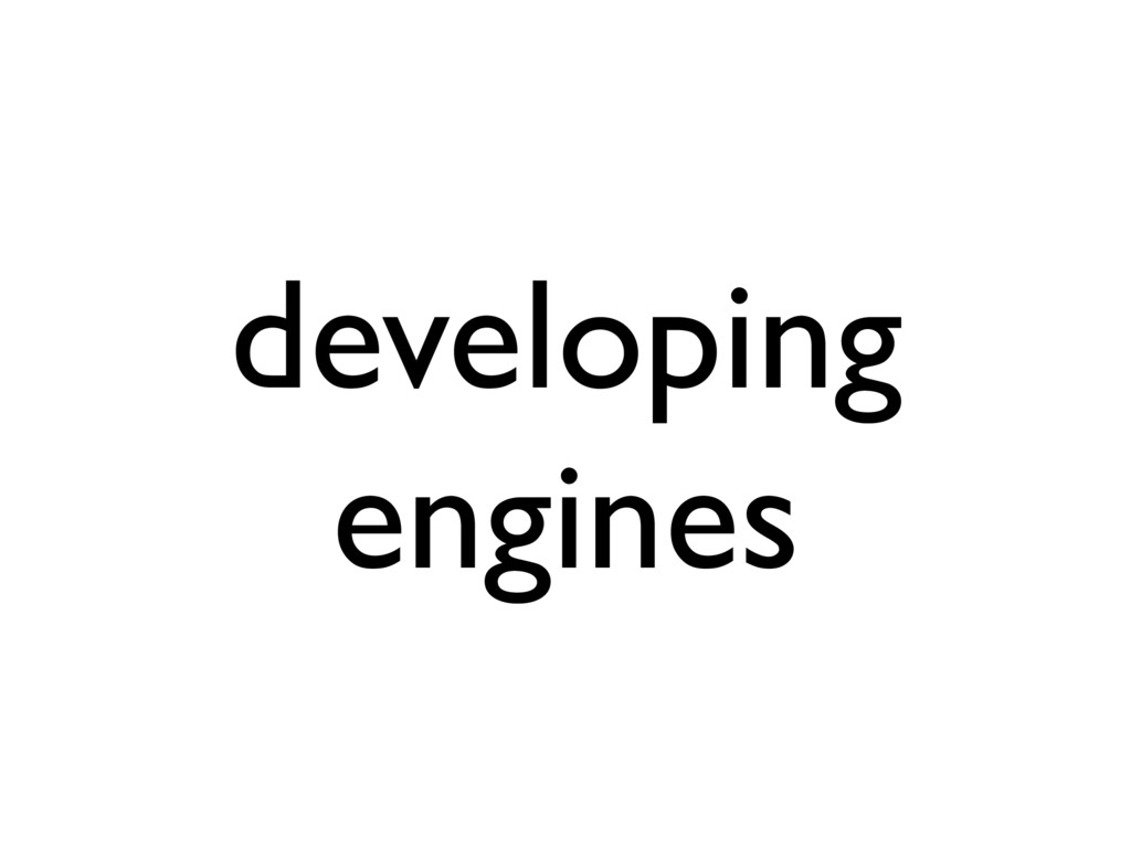 developing engines