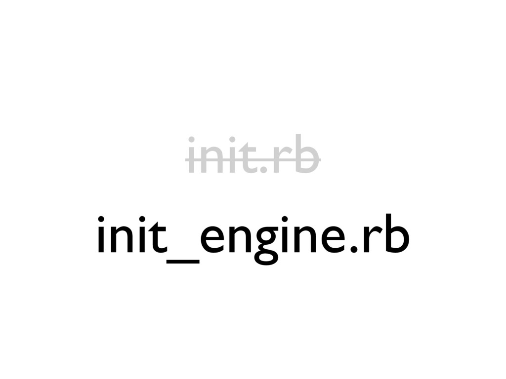 init.rb init_engine.rb