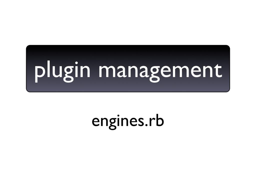engines.rb plugin management