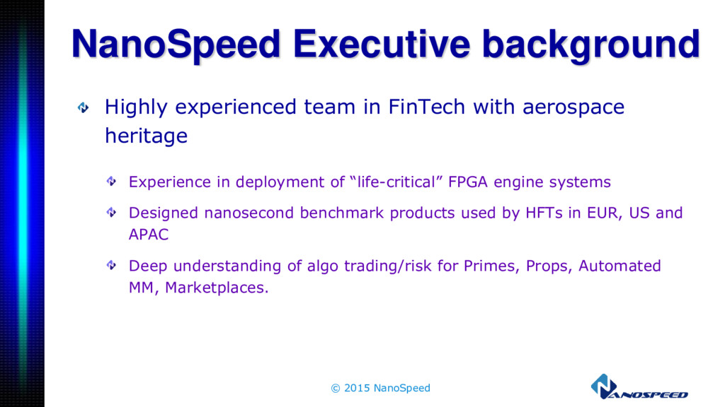 NanoSpeed Executive background Highly experienc...