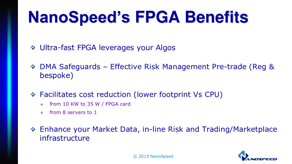 NanoSpeed's FPGA Benefits Ultra-fast FPGA lever...
