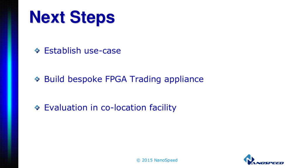 Establish use-case Build bespoke FPGA Trading a...