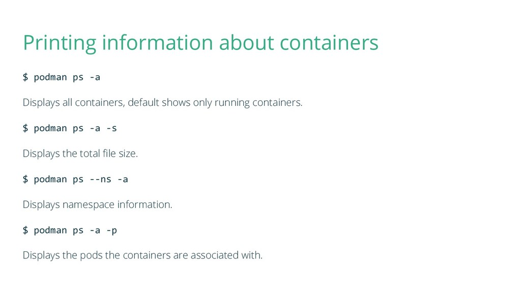 Printing information about containers $ podman ...