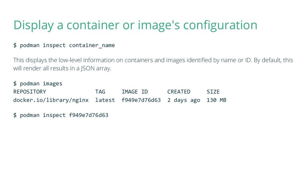 Display a container or image's configuration $ p...