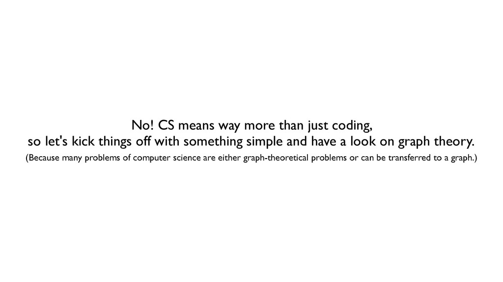 No! CS means way more than just coding, so let'...