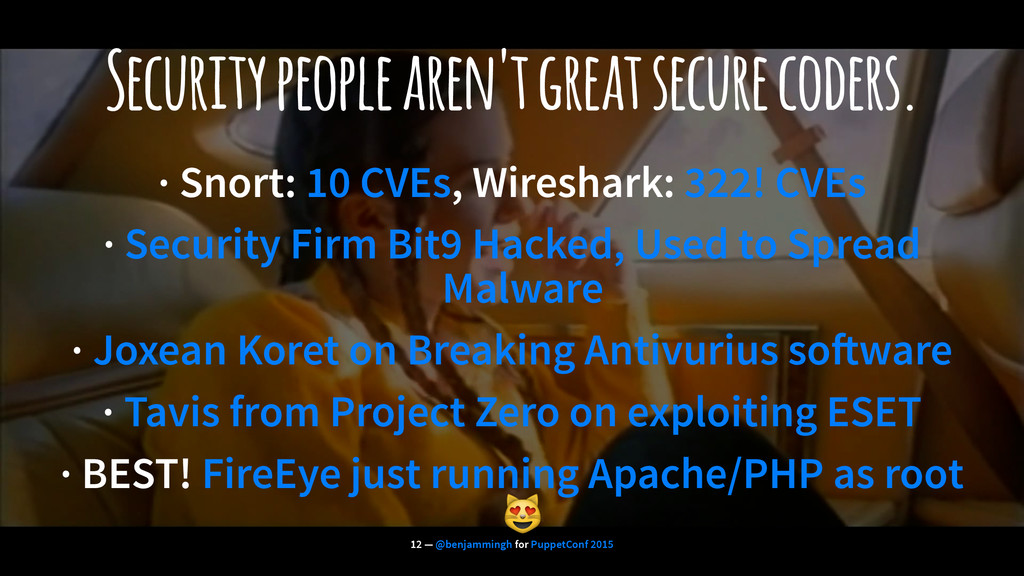 Security people aren't great secure coders. · S...
