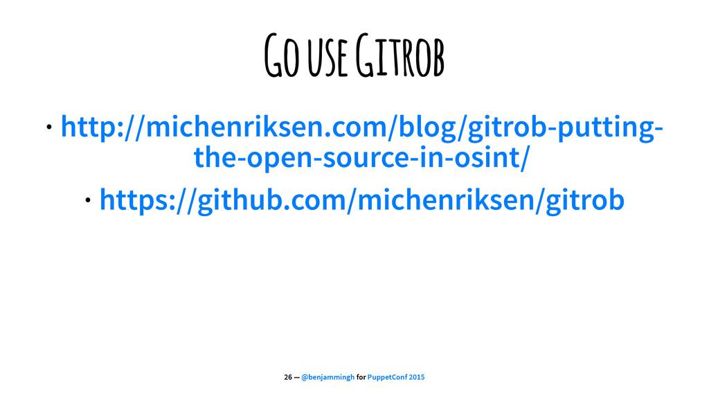 Go use Gitrob · http://michenriksen.com/blog/gi...