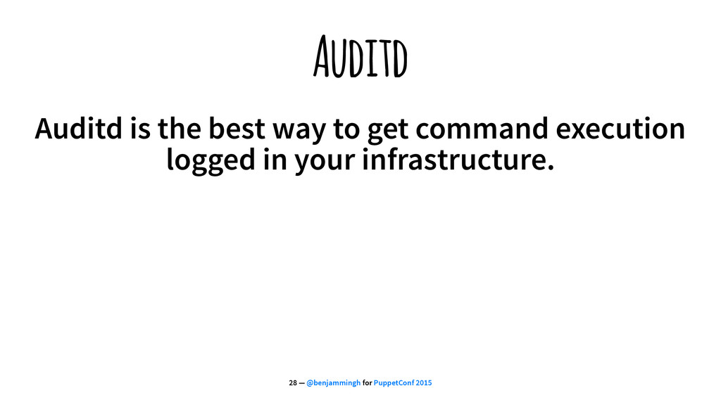 Auditd Auditd is the best way to get command ex...