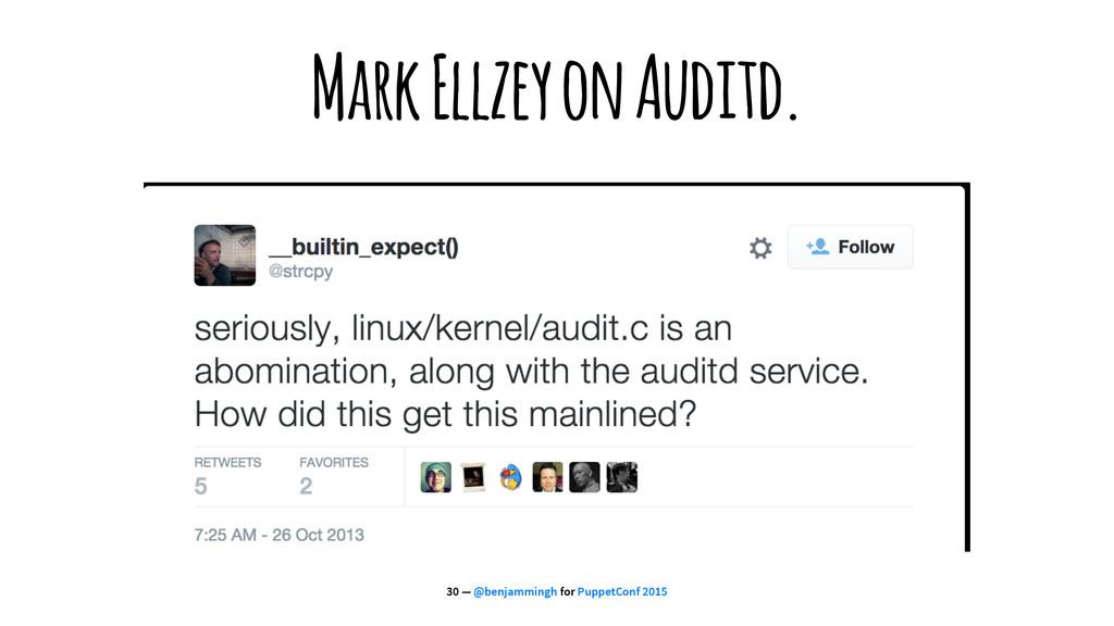 Mark Ellzey on Auditd. 30 — @benjammingh for Pu...