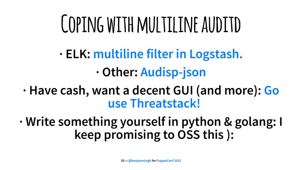 Coping with multiline auditd · ELK: multiline f...