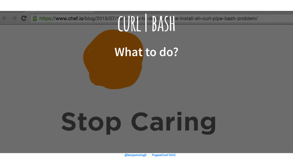 curl | bash What to do? 49 — @benjammingh for P...