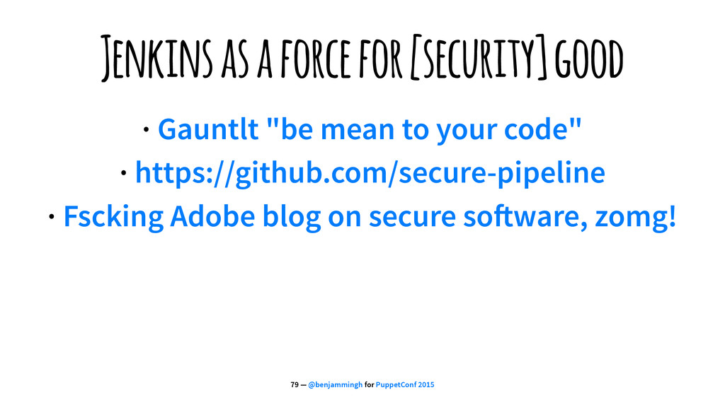 Jenkins as a force for [security] good · Gauntl...