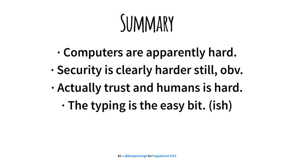 Summary · Computers are apparently hard. · Secu...